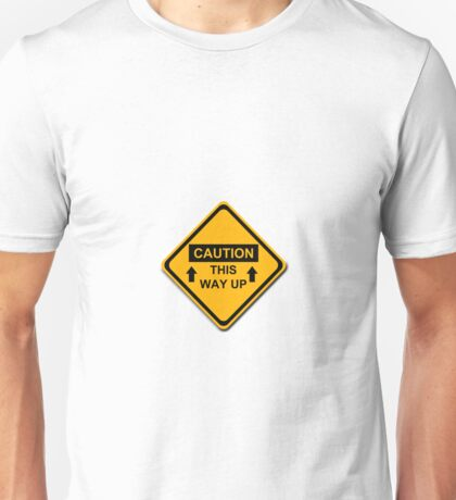 Caution This Way Up Unisex T-Shirt