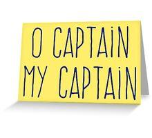 O Captain, My Captain (Handwriting Blue) Greeting Card