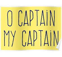 O Captain, My Captain (Handwriting Blue) Poster