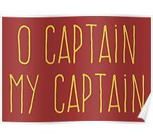 O Captain, My Captain (Handwriting Yellow) Poster