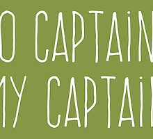 O Captain, My Captain (Handwriting White) by dontchasesheep