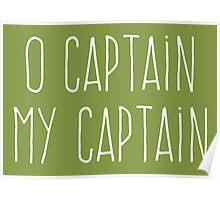 O Captain, My Captain (Handwriting White) Poster