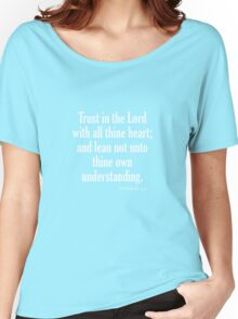 Trust In The Lord With All Thine Heart Proverbs 3:5 Women's Relaxed Fit T-Shirt