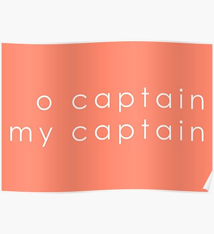 O Captain, My Captain (Sans Serif White) Poster