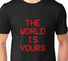 THE WORLD IS YOURS - SCARFACE - AL PACINO Unisex T-Shirt