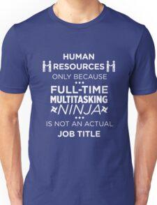 Human Resources Because Ninja Not Job Title Funny T-Shirt Unisex T-Shirt