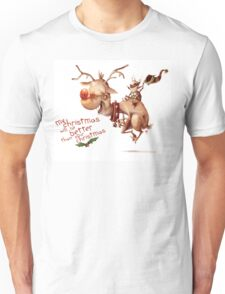 """Rudolph - """"My Christmas will be better than your Christmas"""" Unisex T-Shirt"""