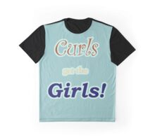 Curls Get the Girls! Graphic T-Shirt