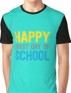Happy First Day Of School Back To School Teacher T-Shirt Graphic T-Shirt