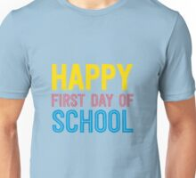Happy First Day Of School Back To School Teacher T-Shirt Unisex T-Shirt