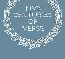 Five Centuries of Verse (White) by dontchasesheep