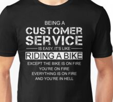 Being A Customer Service Is Like Riding A Bike Unisex T-Shirt