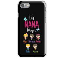 This Nana belongs to Wyatt Whittaker Phoebe Parker Macsen iPhone Case/Skin