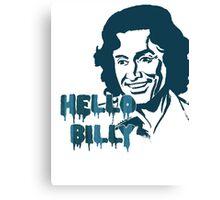 Hello Billy [blue-ish] Canvas Print