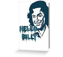 Hello Billy [blue-ish] Greeting Card