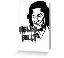 Hello Billy [grey-ish] Greeting Card