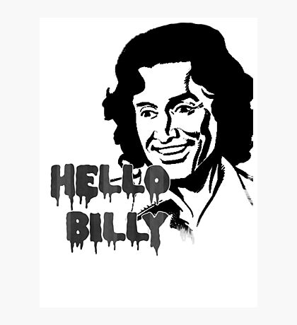 Hello Billy [grey-ish] Photographic Print