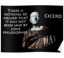 There Is Nothing So Absurd - Cicero Poster