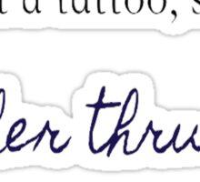 Got a tattoo Sticker
