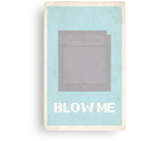 """Blow Me"" Cartridge Poster Canvas Print"