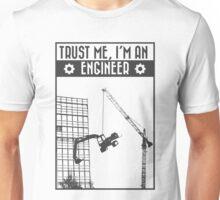 Trust me, I'm an engineer Unisex T-Shirt