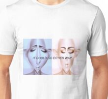 IT COULD GO EITHER WAY Unisex T-Shirt