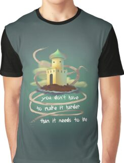 You don't have to make it harder than it needs to be Graphic T-Shirt
