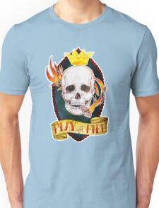 Play with Fire Unisex T-Shirt