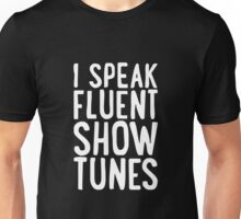Speak Fluent Show Tunes Unisex T-Shirt