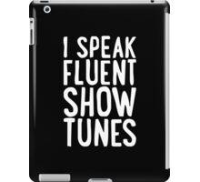 Speak Fluent Show Tunes iPad Case/Skin