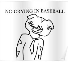 SQUEETS SAYS NO CRYING IN BASEBALL Poster