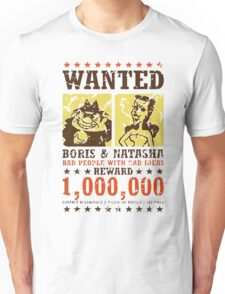 Wanted - Boris & Natasha Unisex T-Shirt