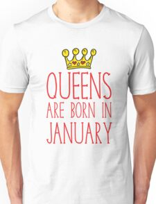 Queens Are Born In January Unisex T-Shirt
