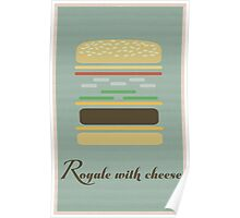 """Royale With Cheese"" Poster Poster"