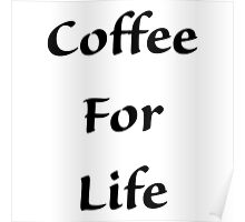 Coffee For Life! Poster