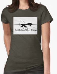 I Can't Believe This Is Change Full Size Womens Fitted T-Shirt