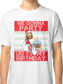 We Gonna Party Like It's My Birthday Jesus Ugly Christmas Classic T-Shirt
