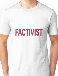 FACTIVIST Unisex T-Shirt