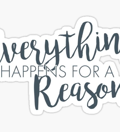 Everything Happens for a Reason Gray Sticker