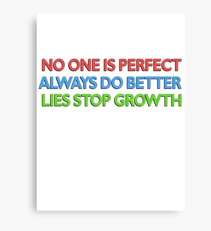 no one is perfect / always do better / lies stop growth Canvas Print