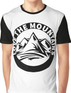 love the mountains Graphic T-Shirt
