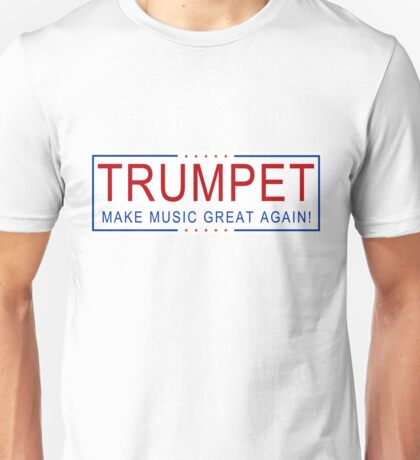TRUMPET - Make Music Great Again! Unisex T-Shirt