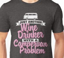 Just Another Wine Drinker With A Campervan Problem! T-Shirt Unisex T-Shirt
