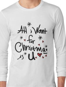 All i want for Christmas is you Long Sleeve T-Shirt