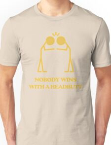 Nobody wins with a headbutt Unisex T-Shirt