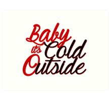 Baby It's Cold Outside - Red Art Print