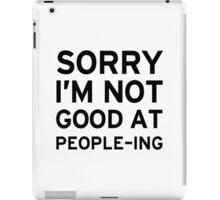 Sorry I'm Not Good At People'ing iPad Case/Skin