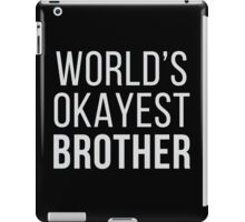 World's Okayest Brother iPad Case/Skin