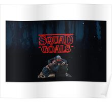 STRANGER THINGS - TV SHOW - SQUAD GOALS Poster