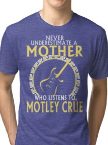 Mom - Never Underestimate Mother Who Listen To Motley Crue Tri-blend T-Shirt